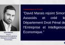 David MARAIS rejoint SIMON ASSOCIÉS en tant qu'Associé pour créer le Département Droit Pénal de l'Entreprise & Intelligence Économique