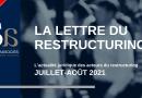 Lettre du Restructuring – Juillet / Août 2021